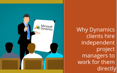 Why Dynamics clients hire independent project managers