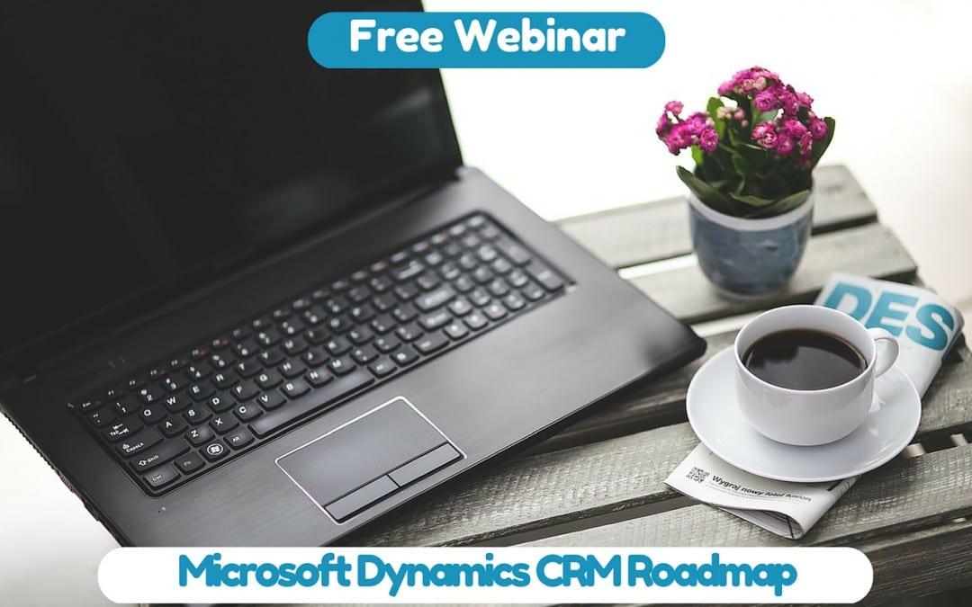 Free webinar by Microsoft – Roadmap for Dynamics CRM