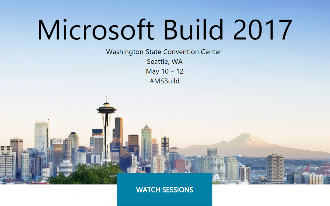 Microsoft Build 2017 – videos and main announcements